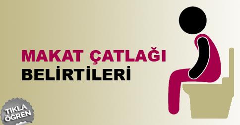 makat-catlagi-belirtileri